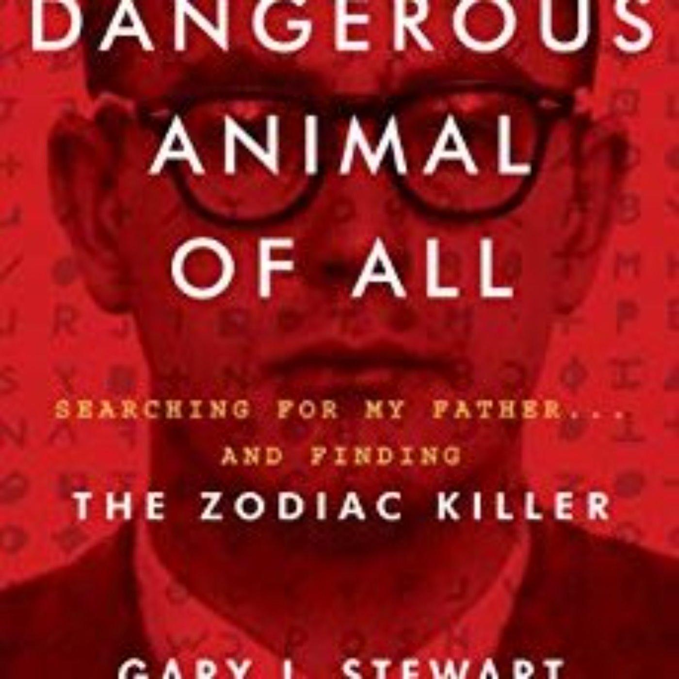MOST DANGEROUS ANIMAL OF ALL - ZODIAC KILLER - GARY L.STEWART