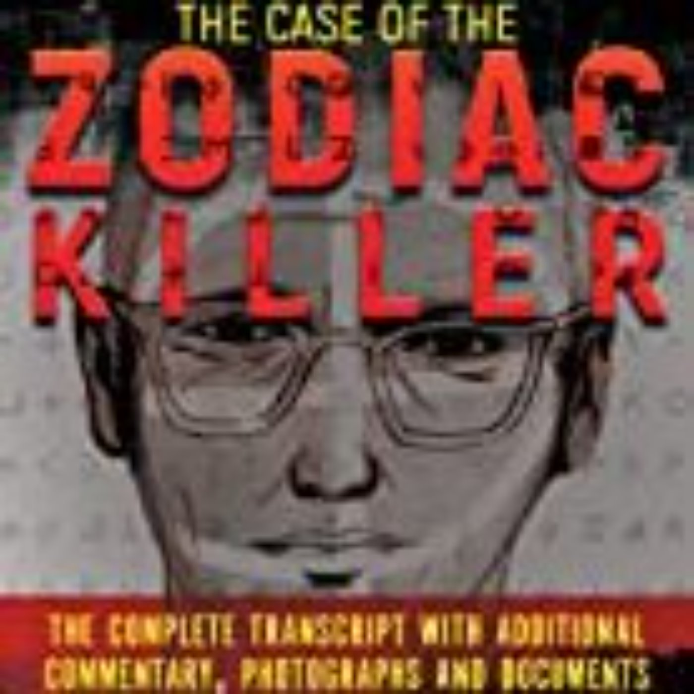CASE OF THE ZODIAC - CRIMINOLOGY PODCAST TRANSCRIPTS - MIKE MORFORD