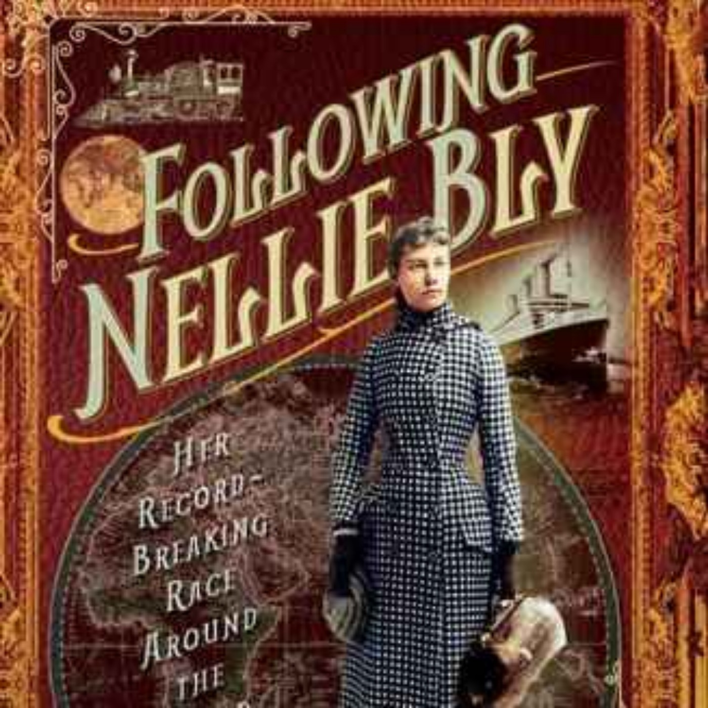 Rosemary Brown - Following Nellie Bly