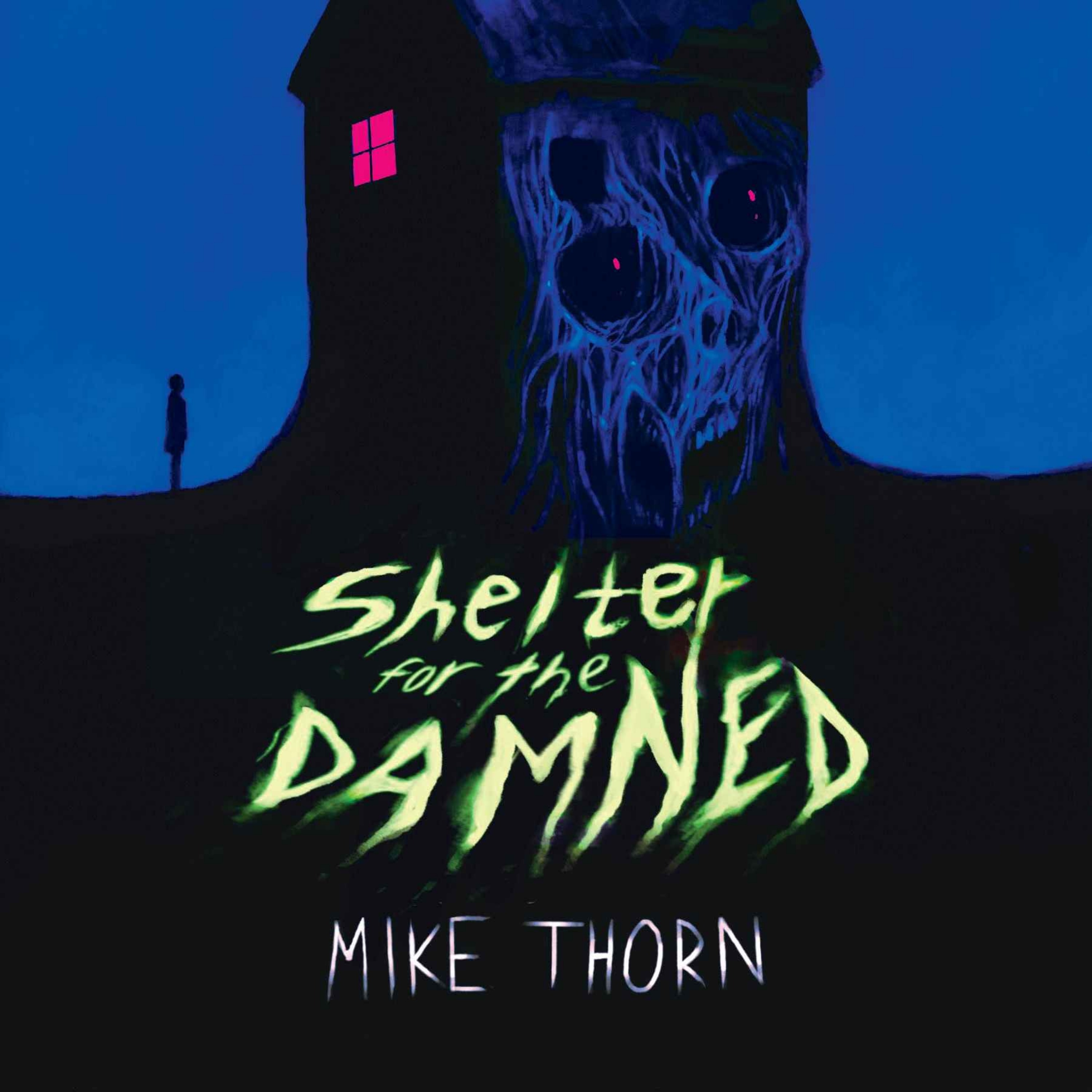 Mike Thorn - Shelter for the Damned