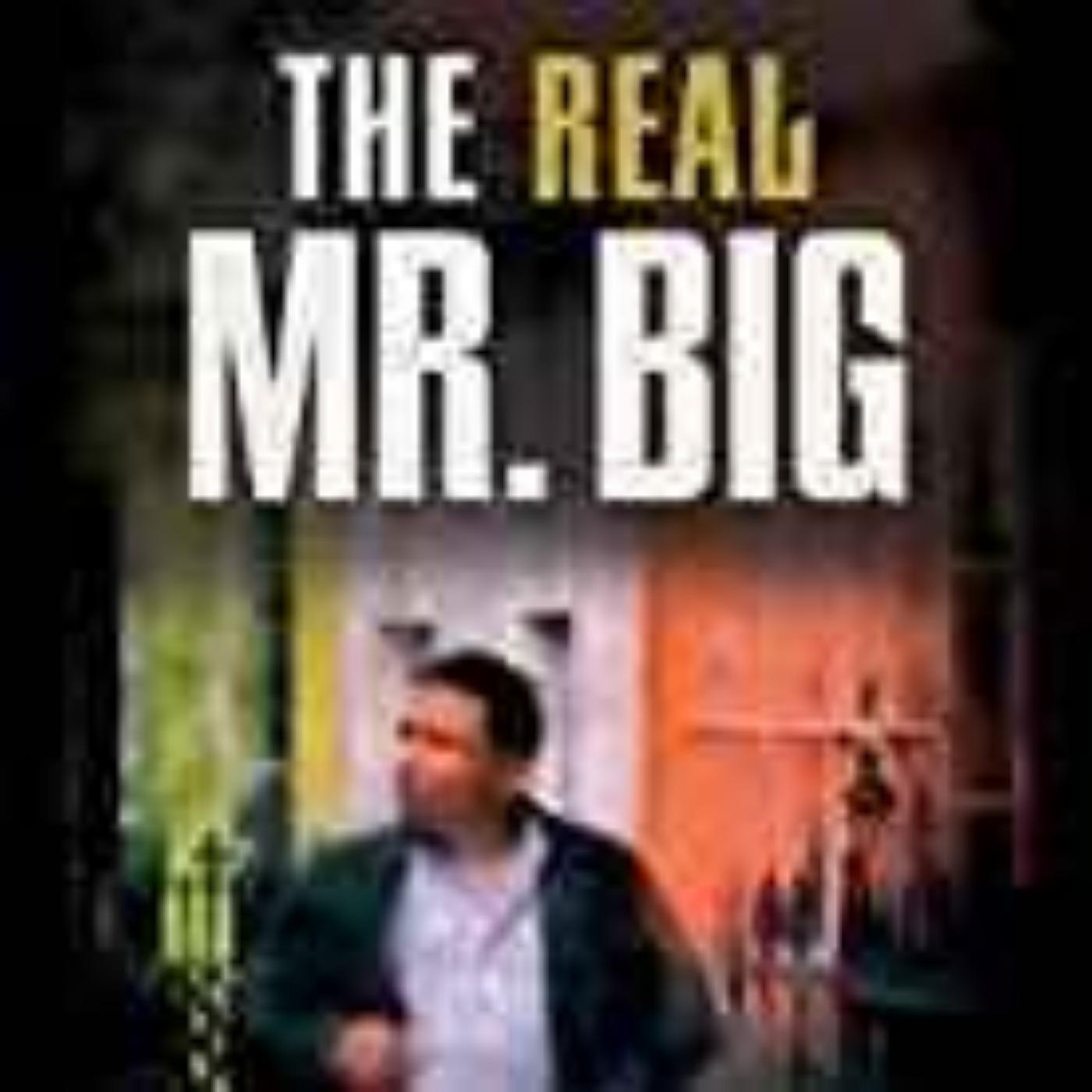 The Real Mr. Big - Jesus Ruiz-Henao & Ron Chepesiuk