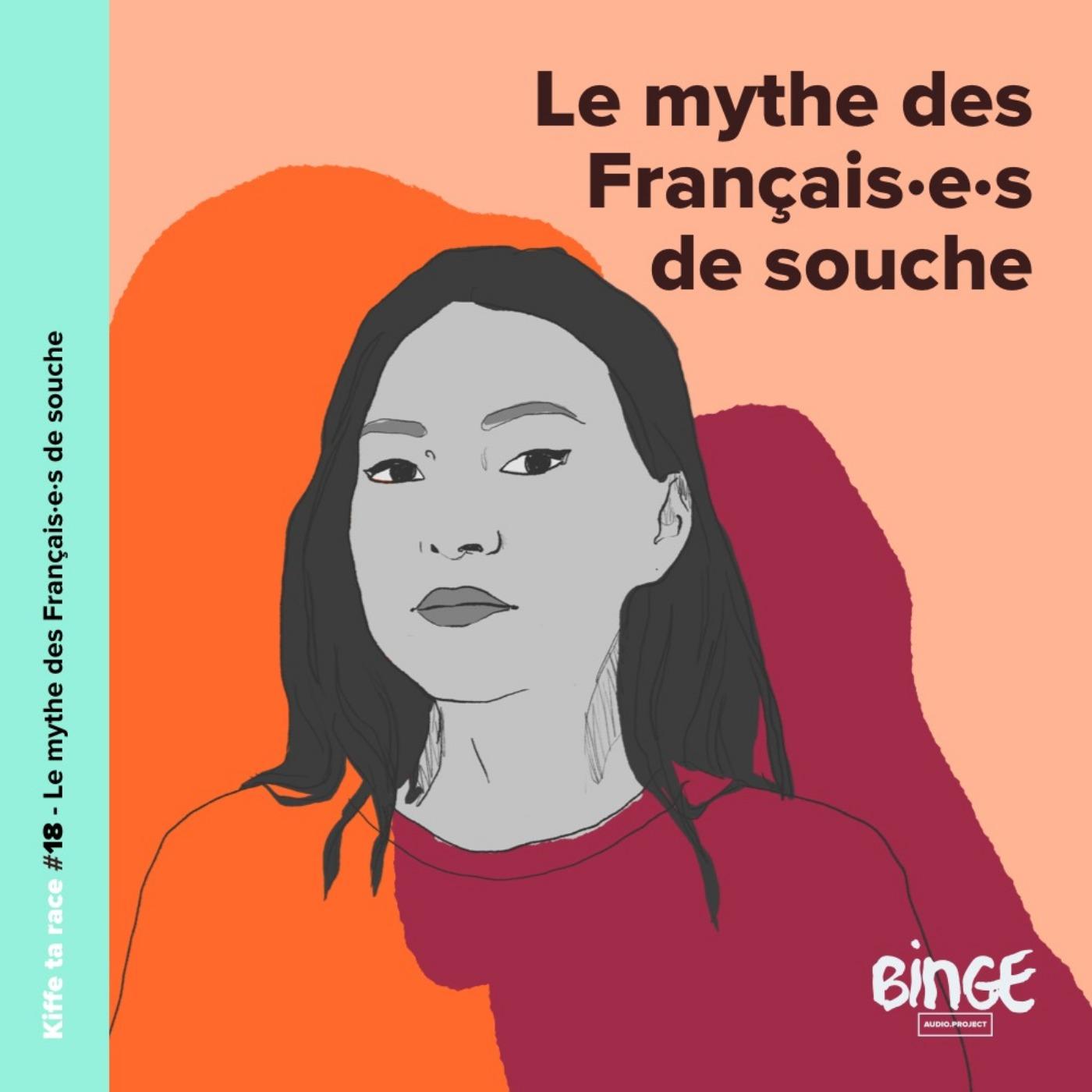 #18 - Le mythe des Français·e·s de souche
