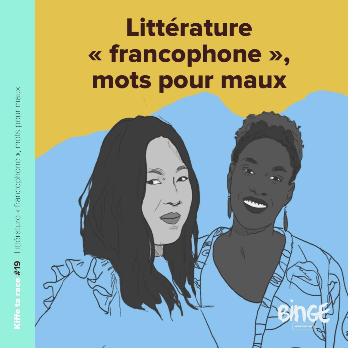 #19 - Littérature «francophone», mots pour maux