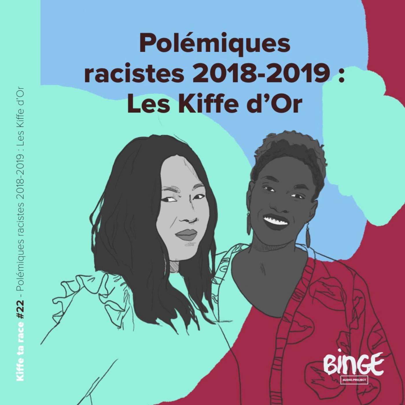 #22 - Polémiques racistes 2018-2019 : Les Kiffe d'Or