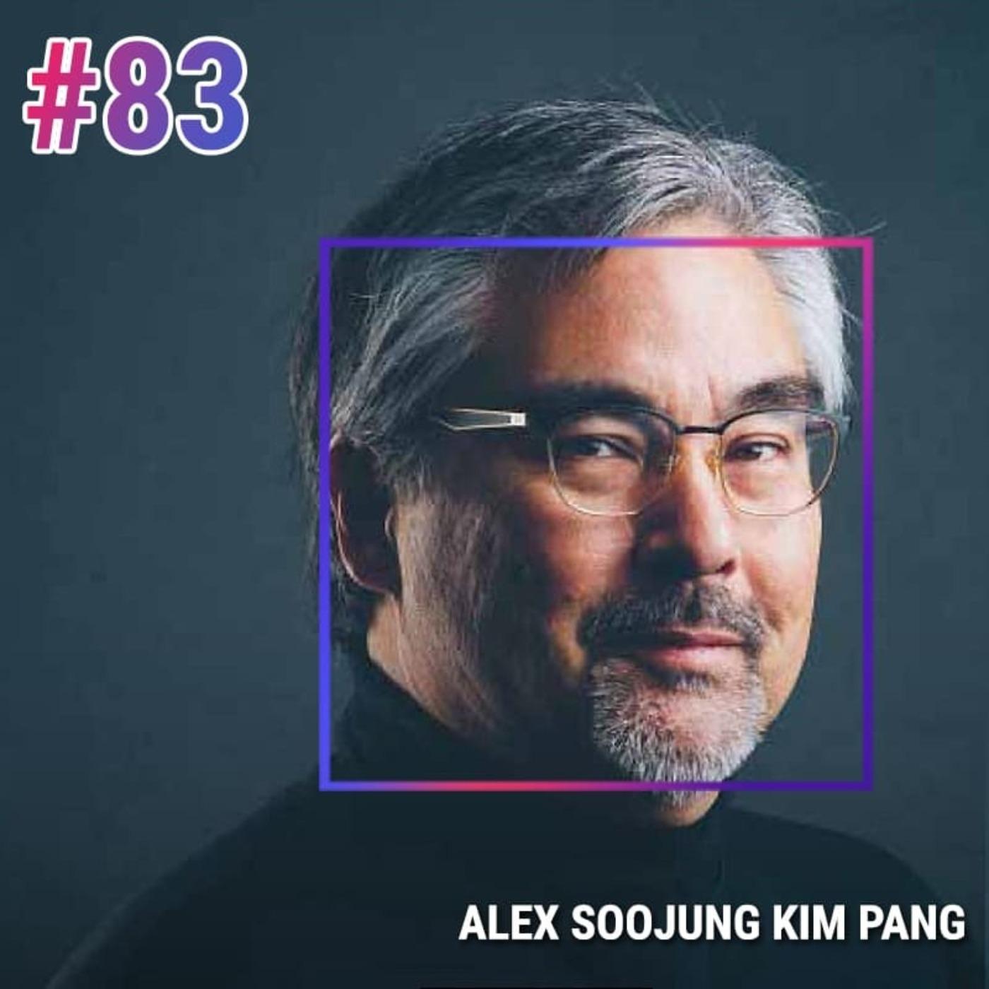 #83 ALEX SOOJUNG-KIM PANG: LE POUVOIR CACHÉ DU REPOS