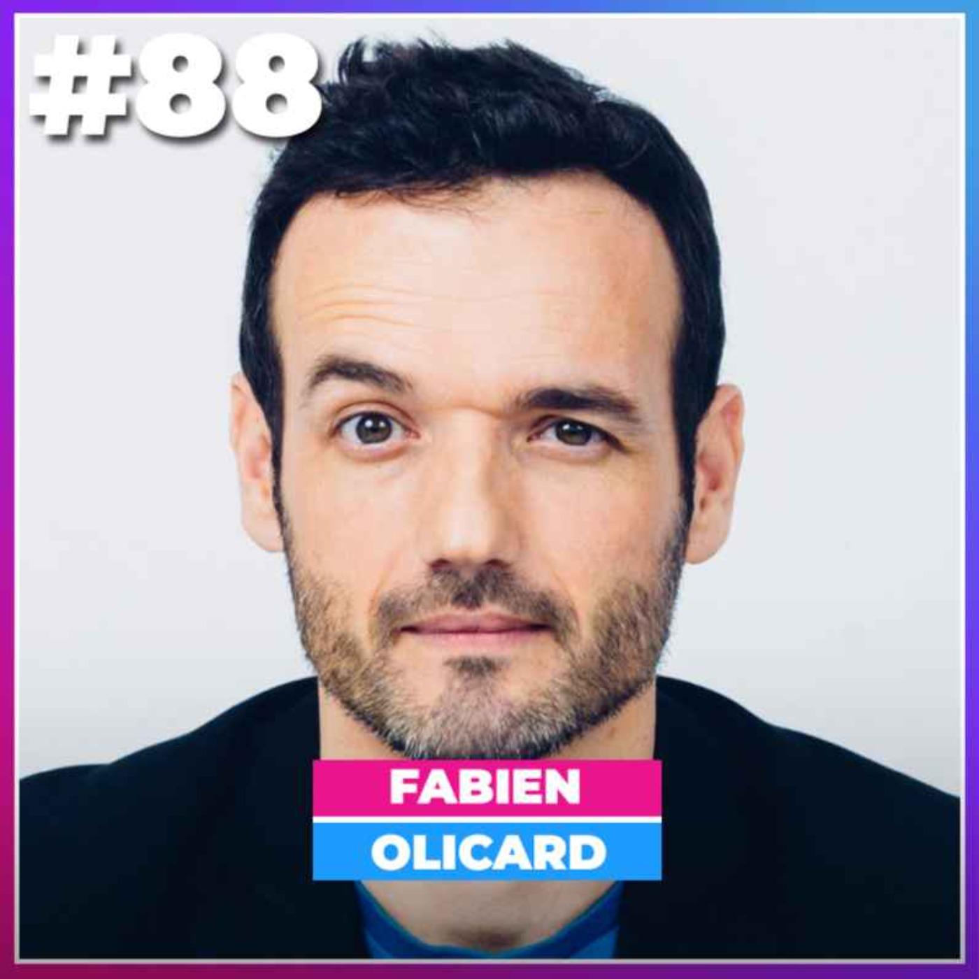 #88 FABIEN OLICARD: DE L'ARTISTE AU BUSINESSMAN