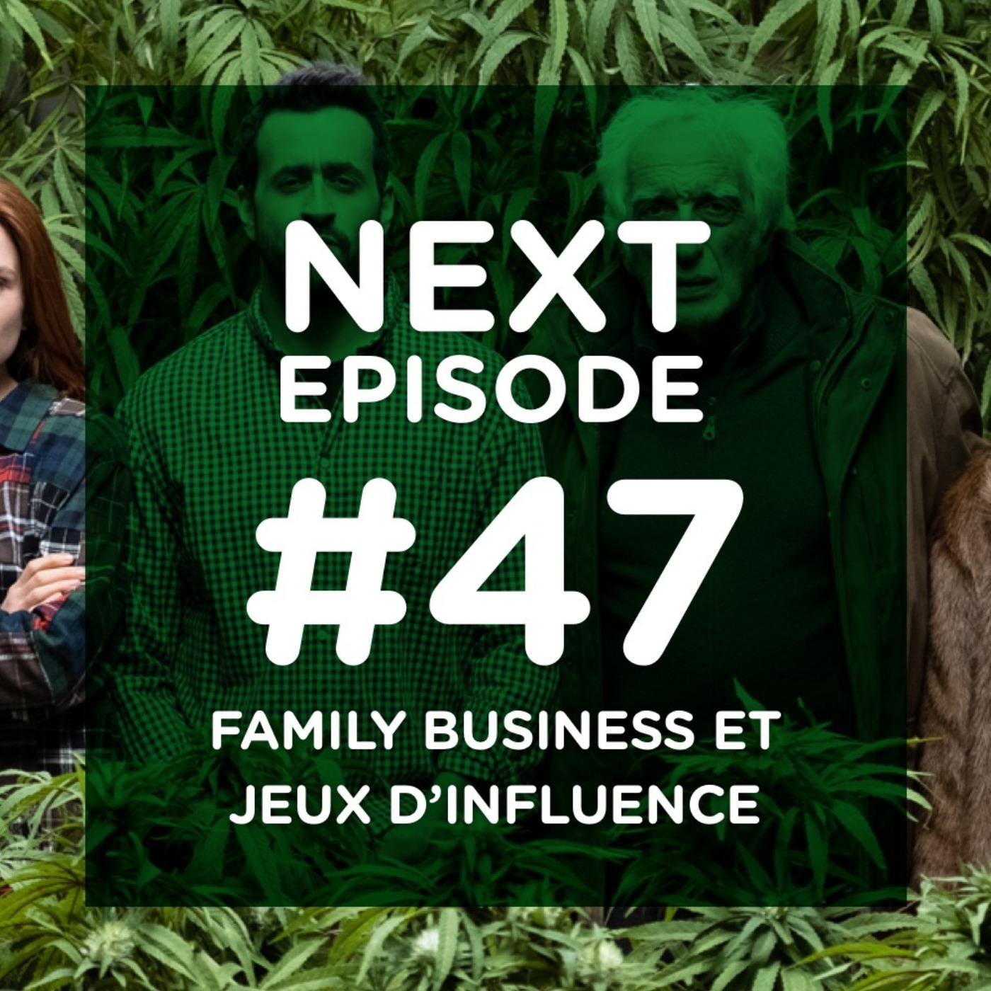 Family Business et Jeux d'influence, drogue douce et somnifères