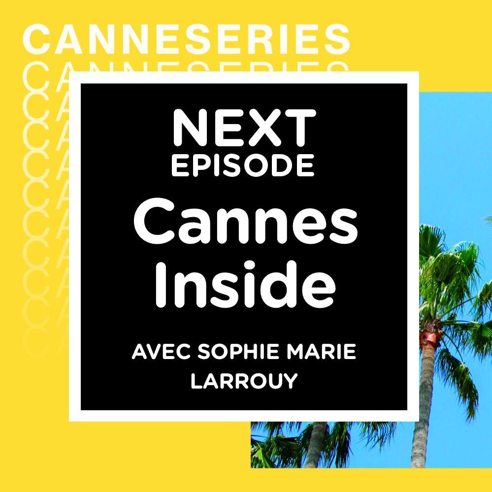 Cannes Inside - Par Sophie-Marie Larrouy (jour 1)