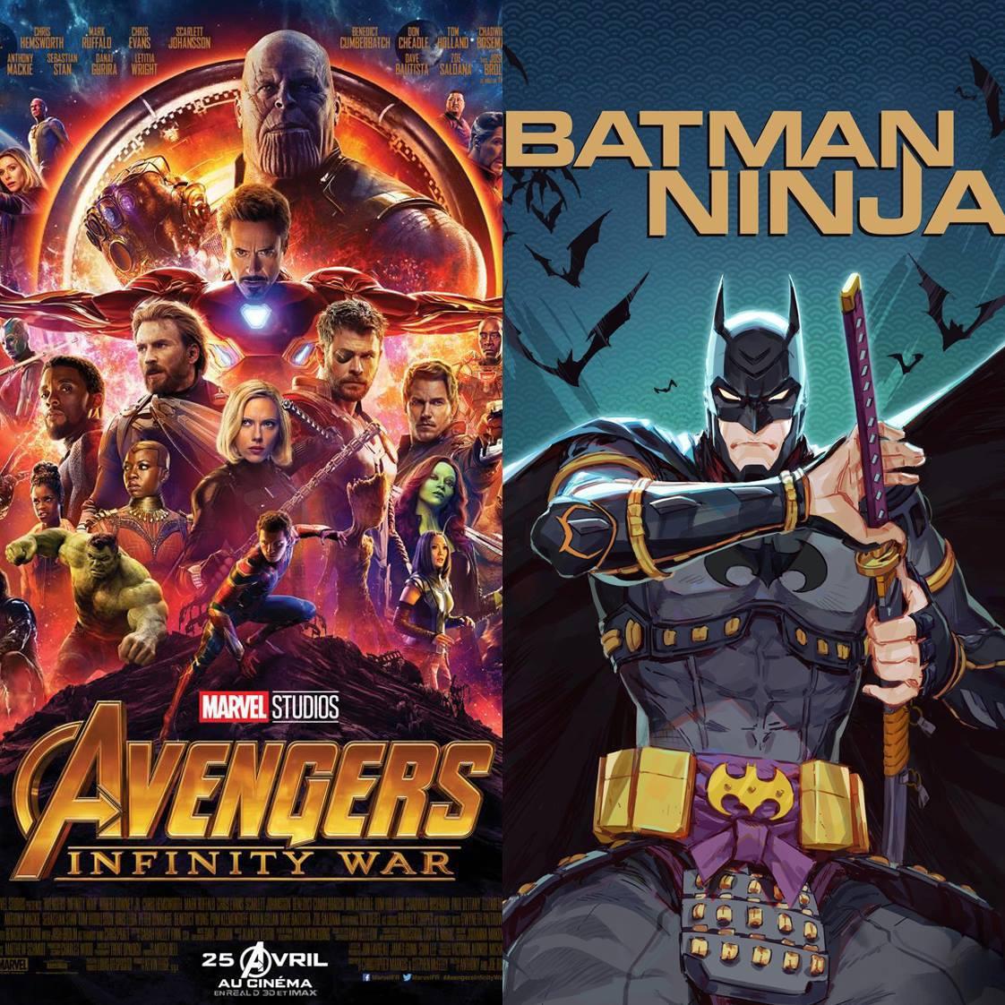 #09 AVENGERS : INFINITY WAR vs. BATMAN NINJA : C'est pas la taille qui compte !