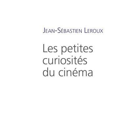 Les petites curiosités du cinéma - Avec Jean-Sebastien Leroux.