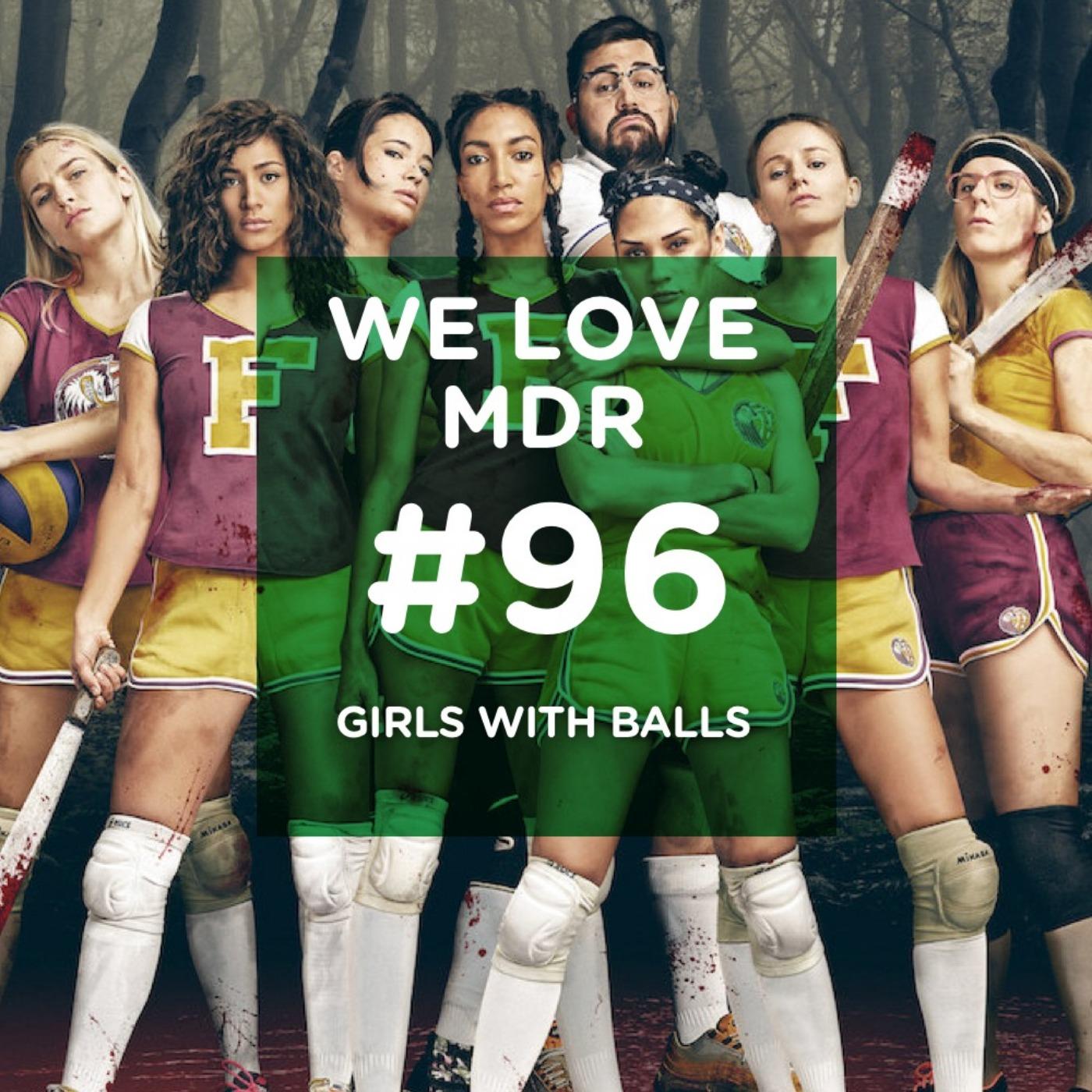 Girls with Balls, machettes et manchettes