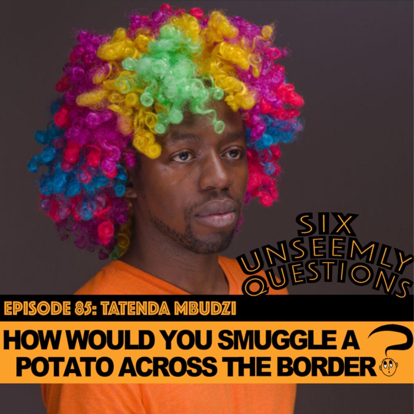 How Would You Smuggle A Potato Across The Border?