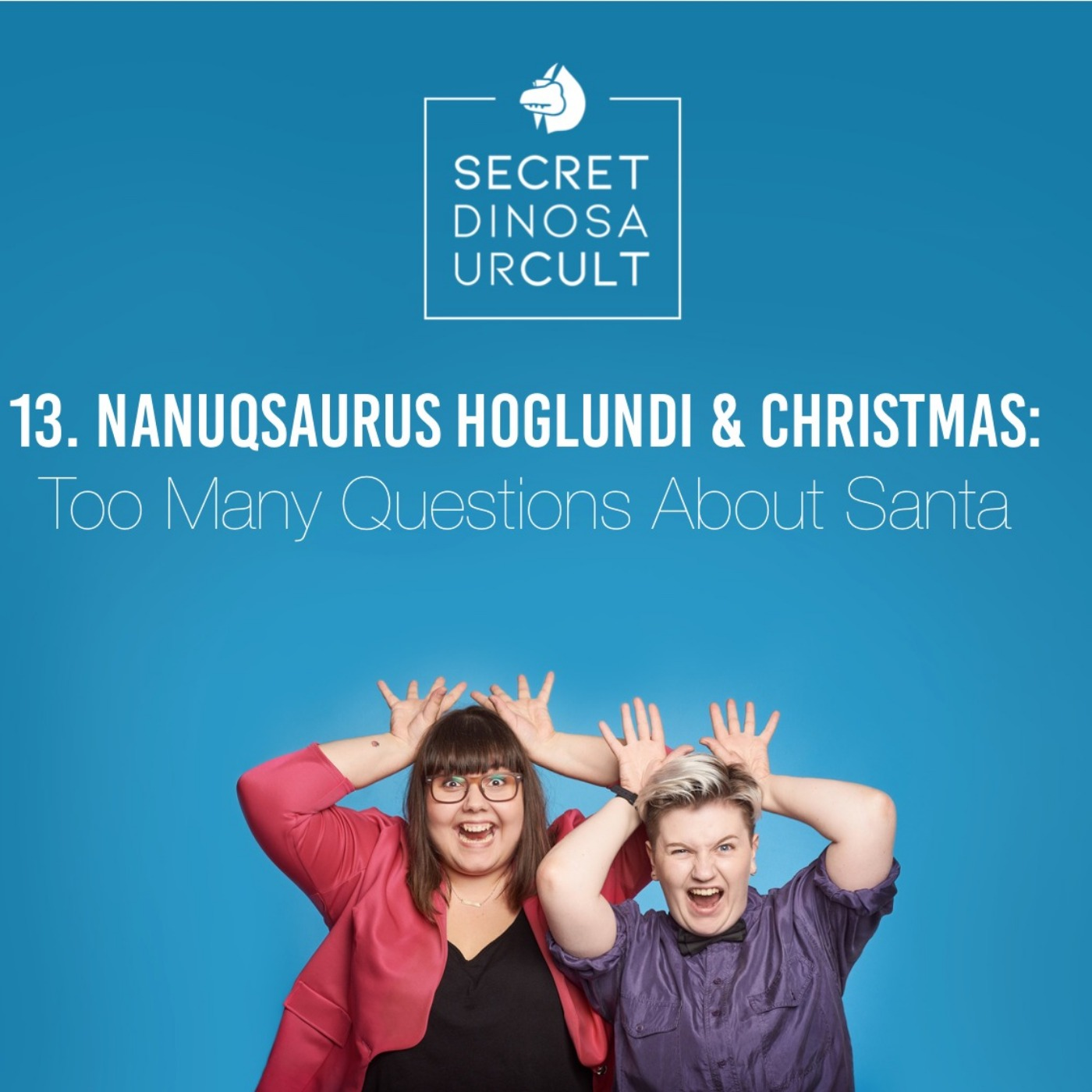 13. Nanuqsaurus Hoglundi & Christmas: Too Many Questions About Santa