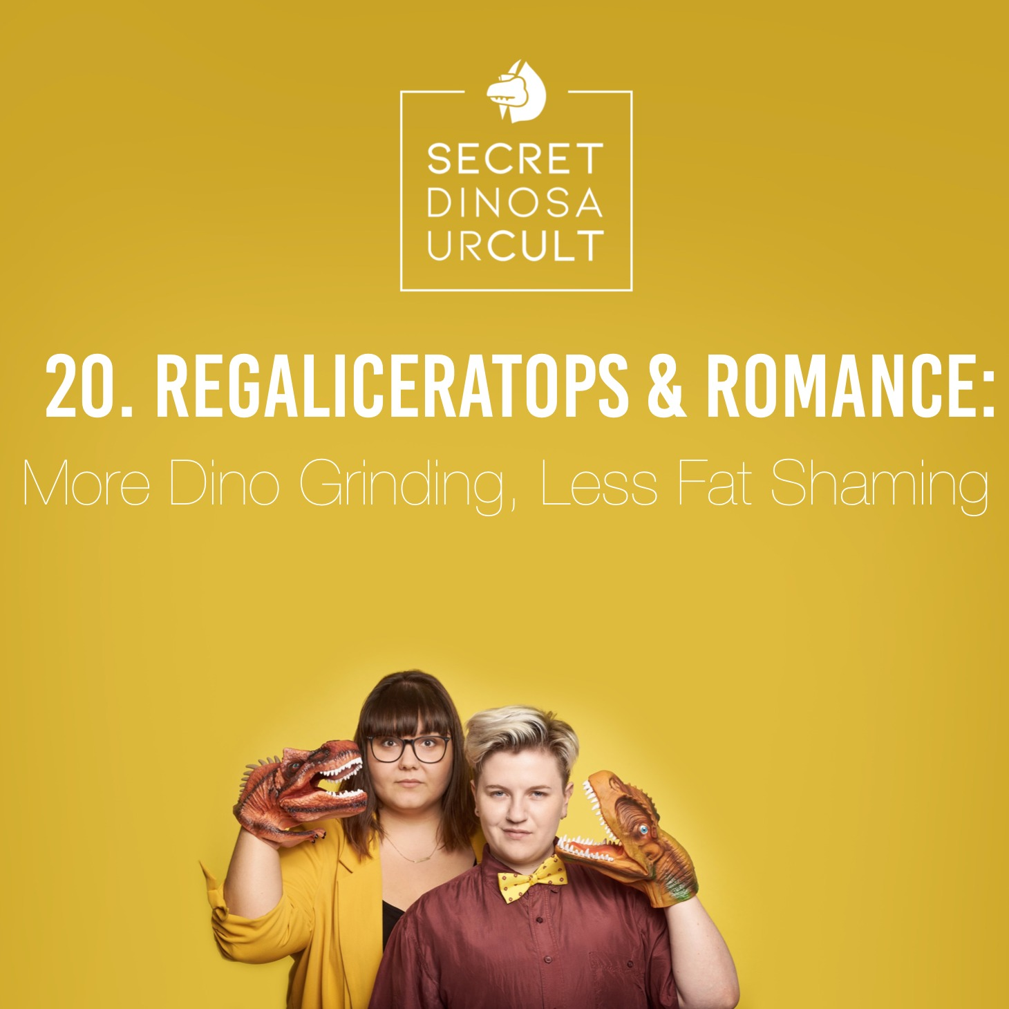 20: Regaliceratops & Romance: More Dino Grinding, Less Fat Shaming