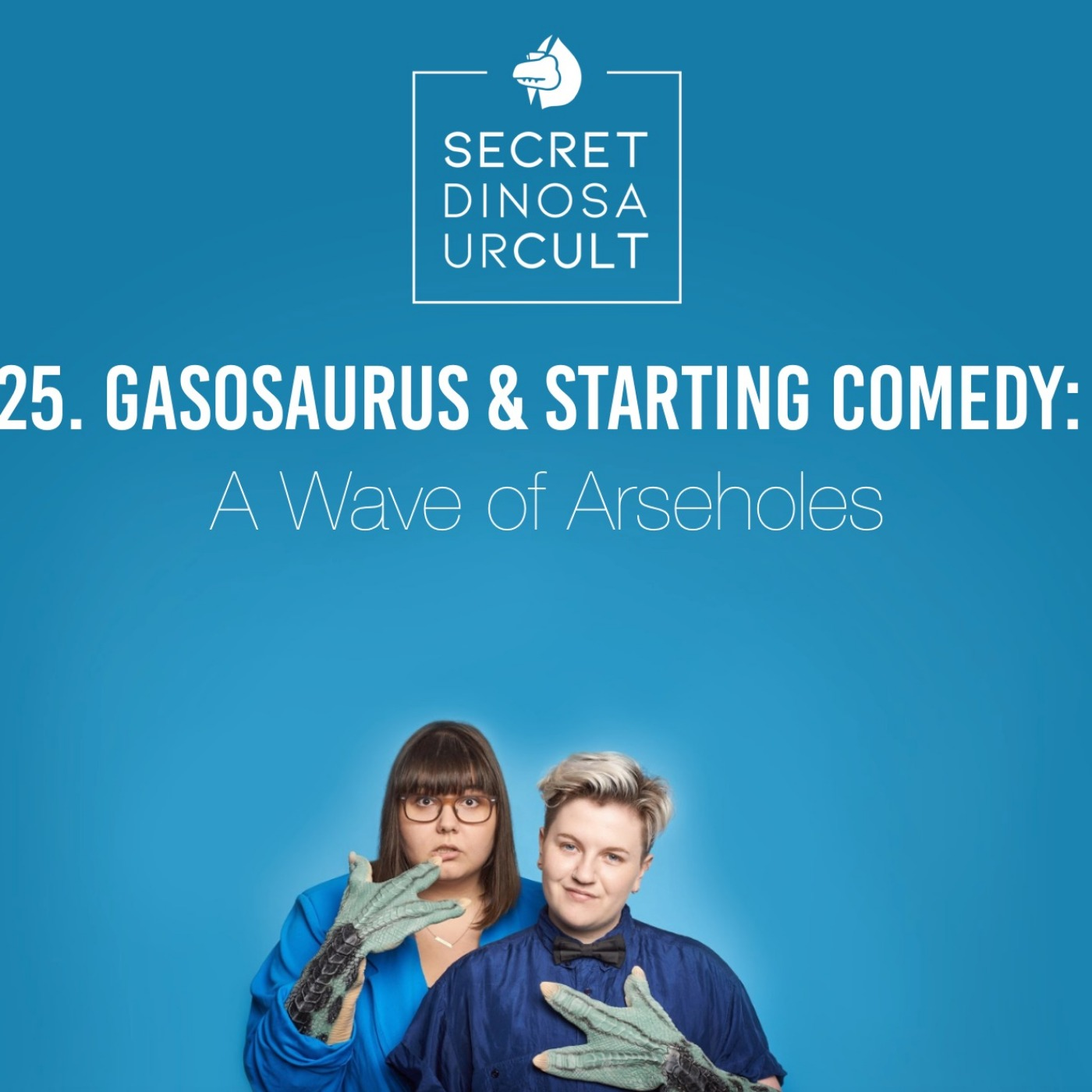 25. Gasosaurus & Starting Comedy: A Wave of Arseholes