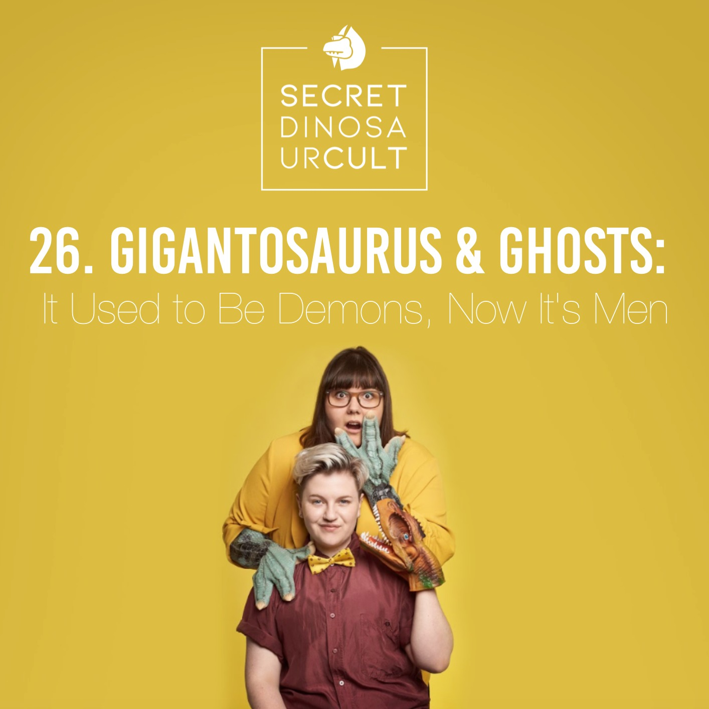 26. Gigantosaurus & Ghosts: It Used to Be Demons, Now It's Men