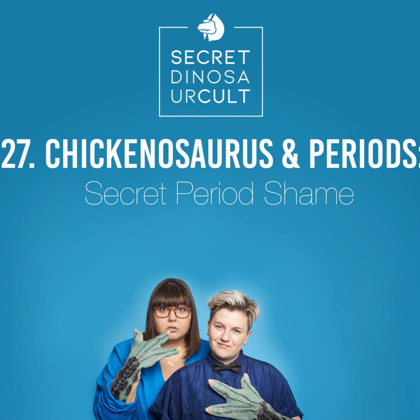 27. Chickenosaurus & Periods: Secret Period Shame