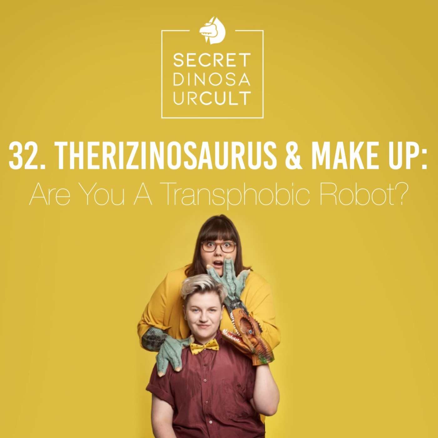 32. Therizinosaurus & Make Up: Are You A Transphobic Robot?
