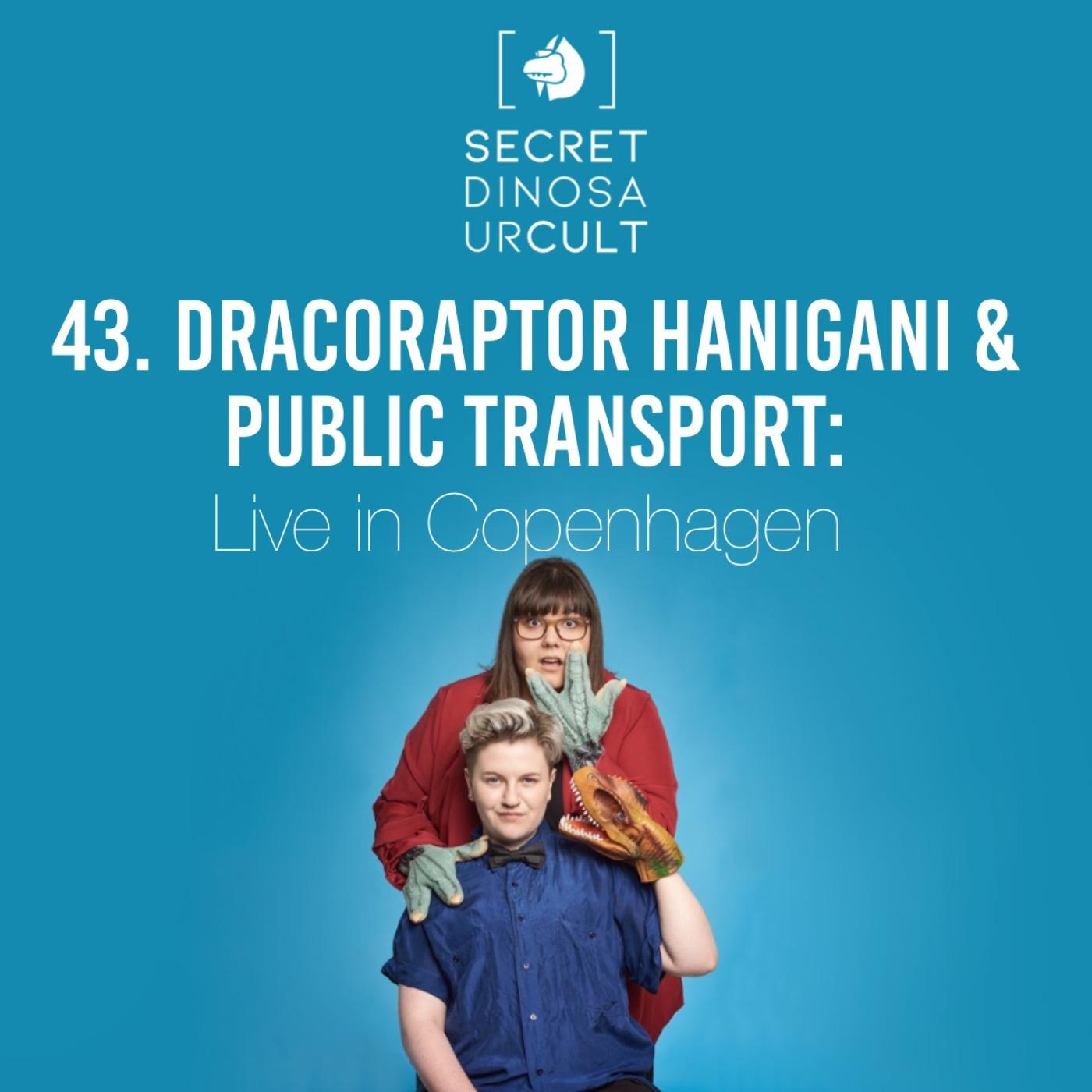 Dracoraptor Hanigani & Public Transport: Live in Copenhagen