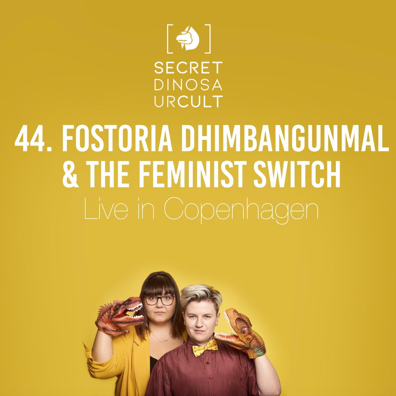 Fostoria Dhimbangunmal & The Feminist Switch: Live In Copenhagen