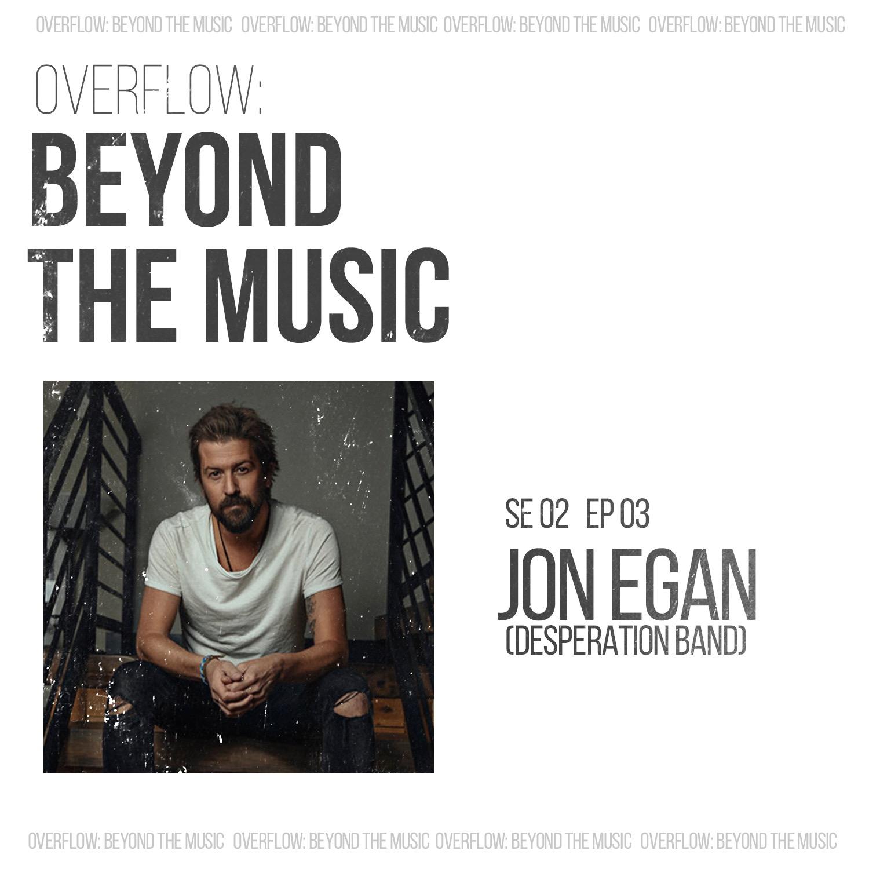Jon Egan: Unveiled