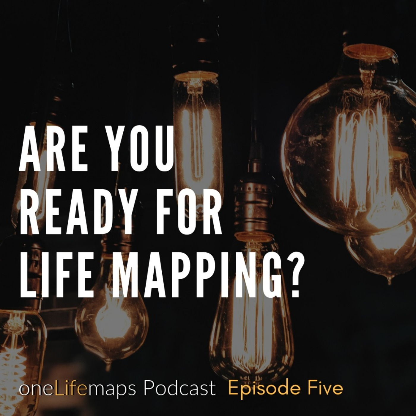 Are You Ready for Life Mapping?