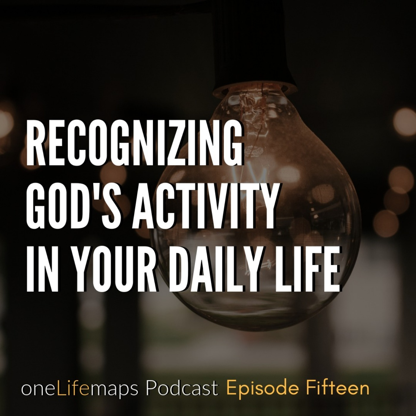 Recognizing God's Activity in Your Daily Life