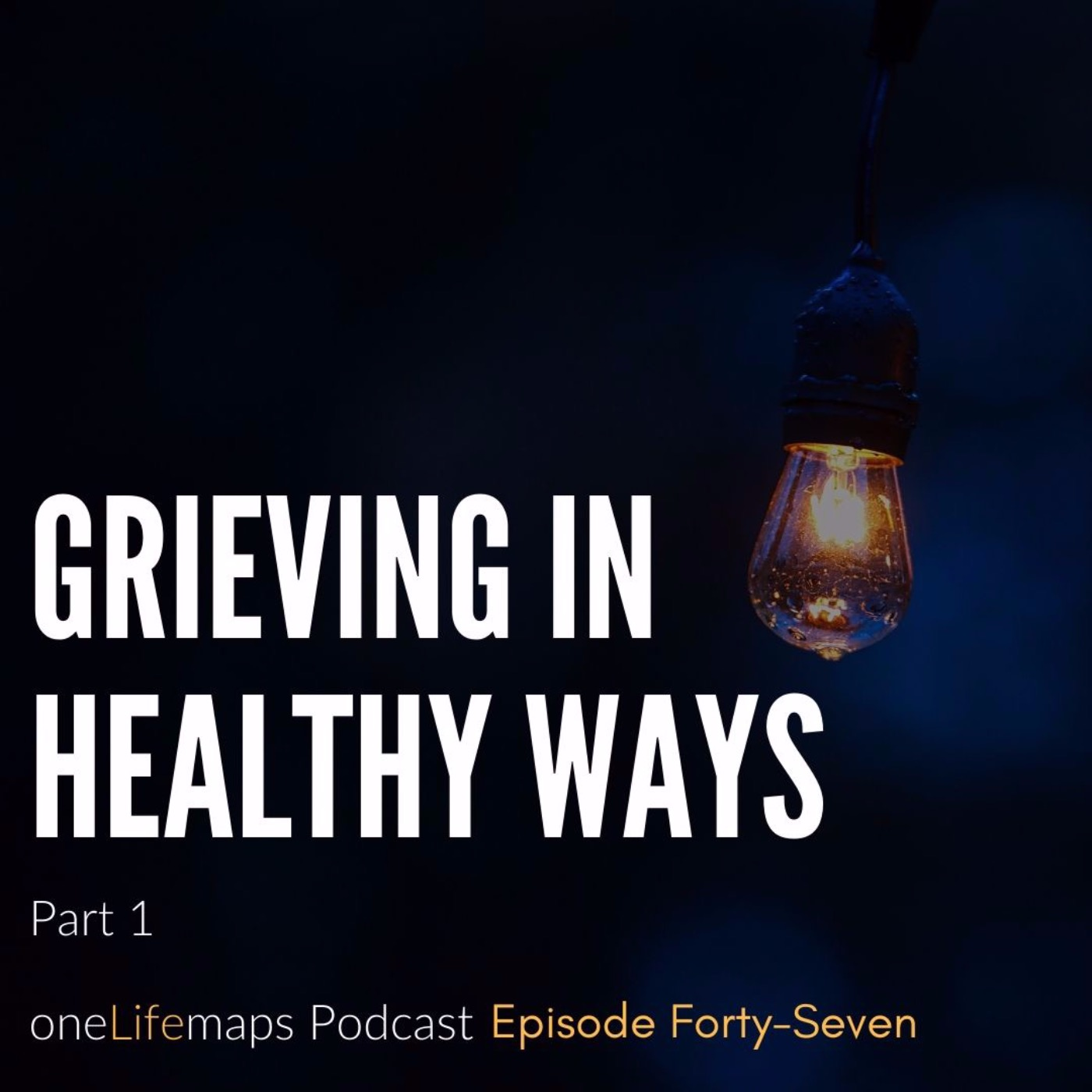 Grieving in Healthy Ways Part 1