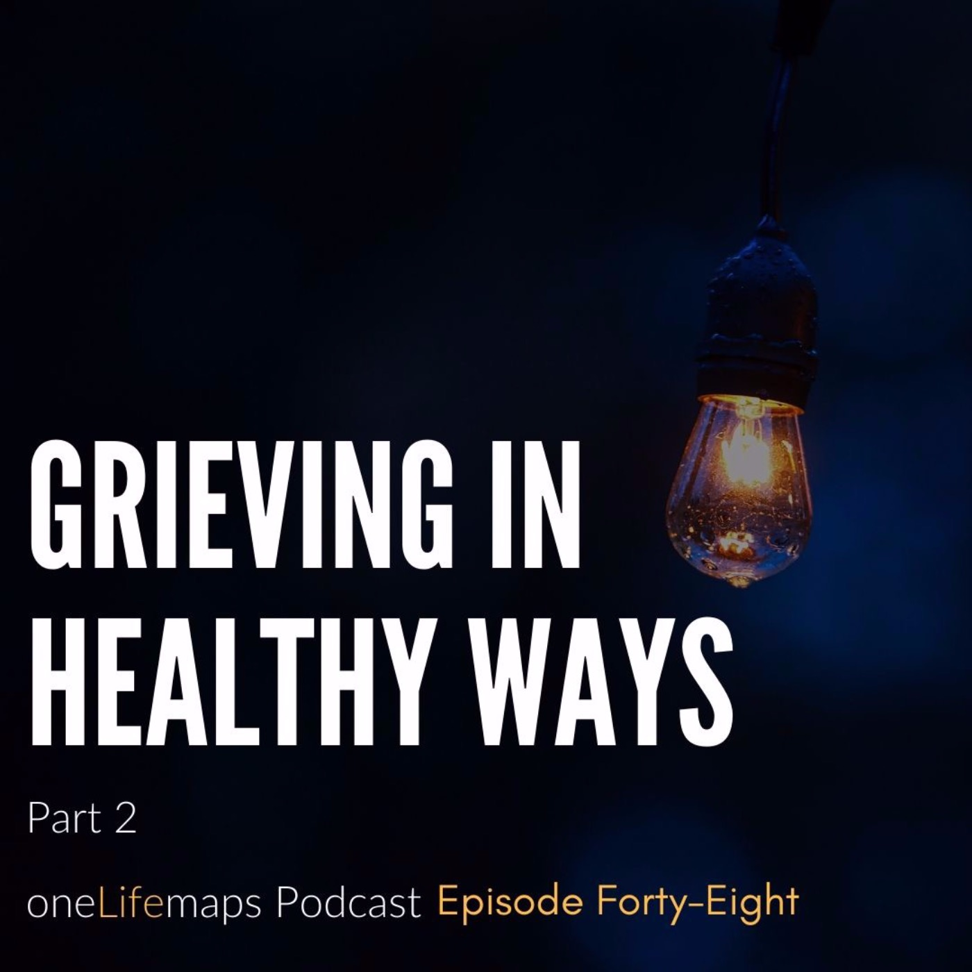 Grieving in Healthy Ways - Part 2