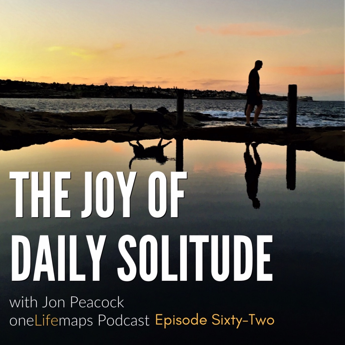 62. The Joy of Daily Solitude