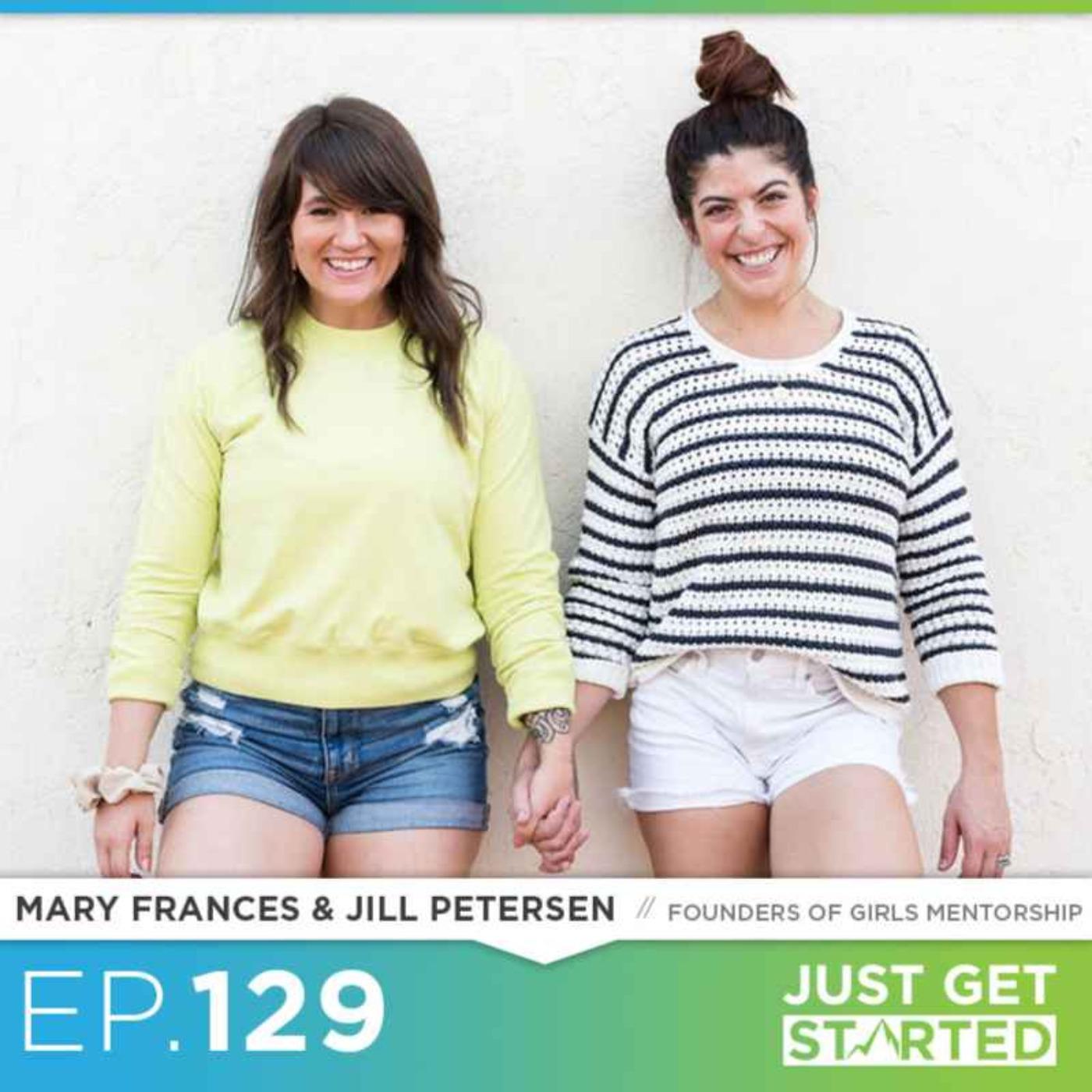 Jill Petersen & Mary Frances (Ep.129) – Founders, Girls Mentorship LLC