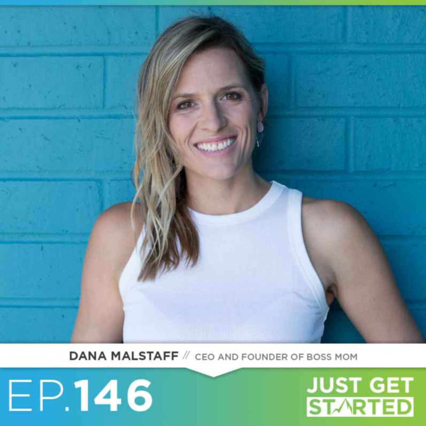 #146 Dana Malstaff on Starting a Business and Raising a Baby at the Same Time