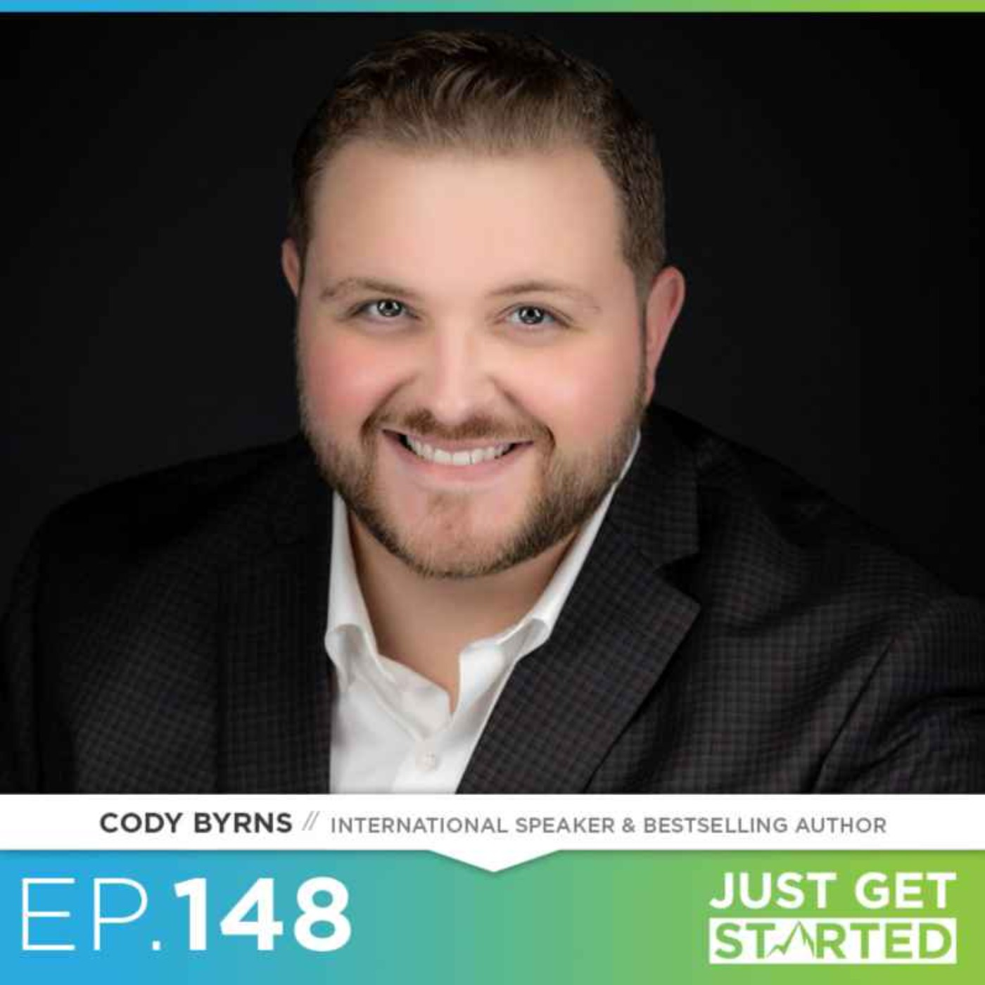 #148 Cody Byrns on Dealing with Trauma, Changing Your Mindset, and Hope