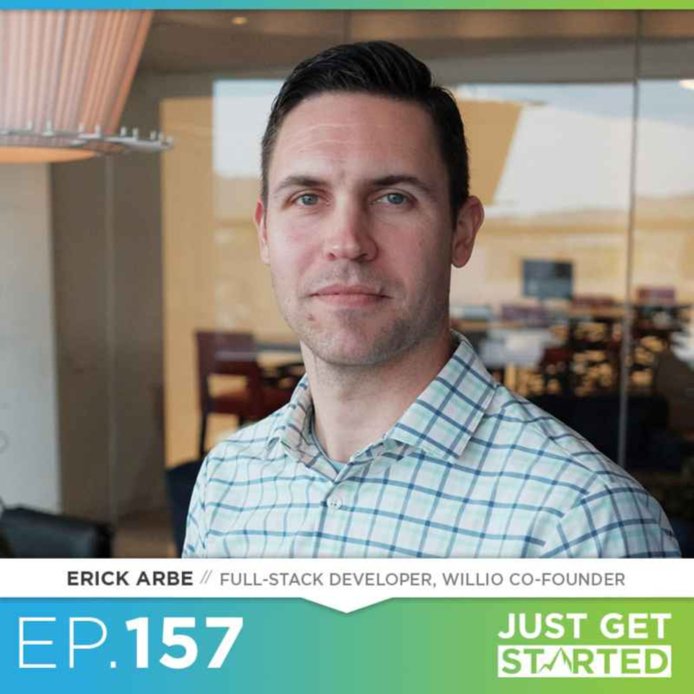 #157 Erick Arbe on Consistency, Relationships, and Building Businesses