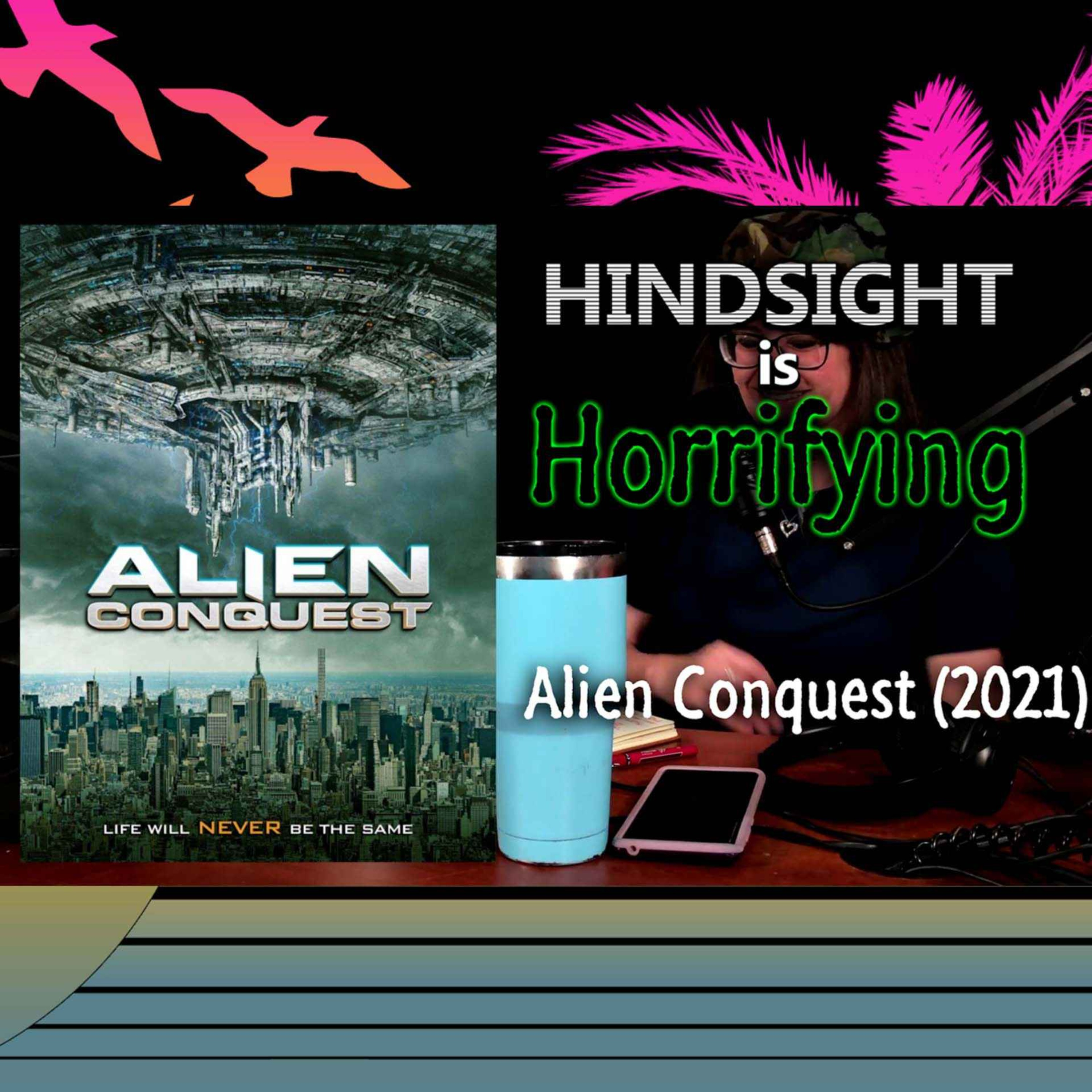 Killing Aliens with Windex! It's Alien Conquest (2021) on Hindsight is Horrifying