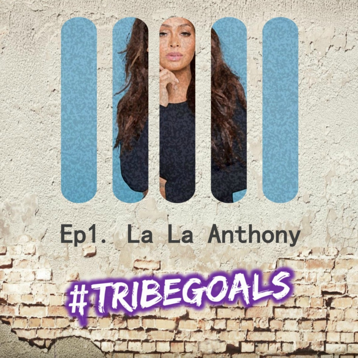 S1. Ep 1. | #TRIBEGOALS with La La Anthony