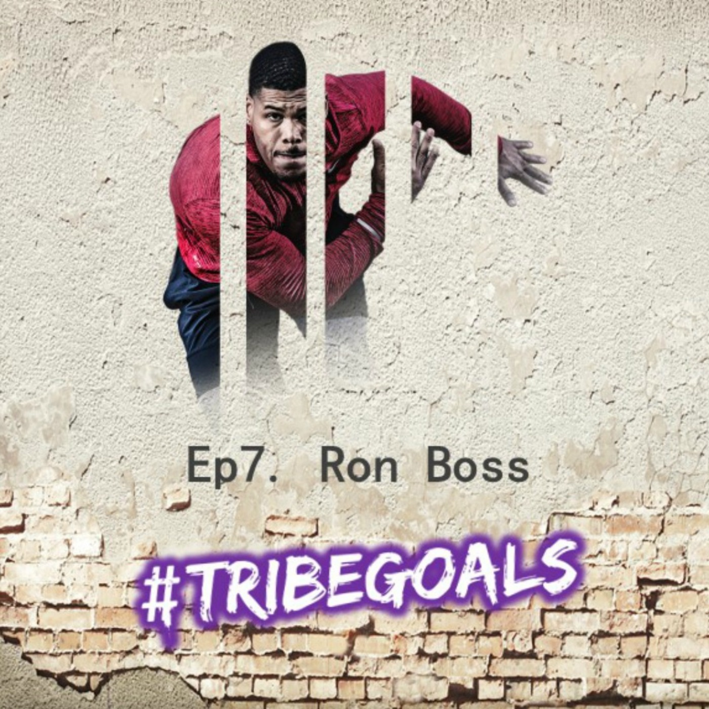 S1. Ep 7. | #TRIBEGOALS with Ron Boss