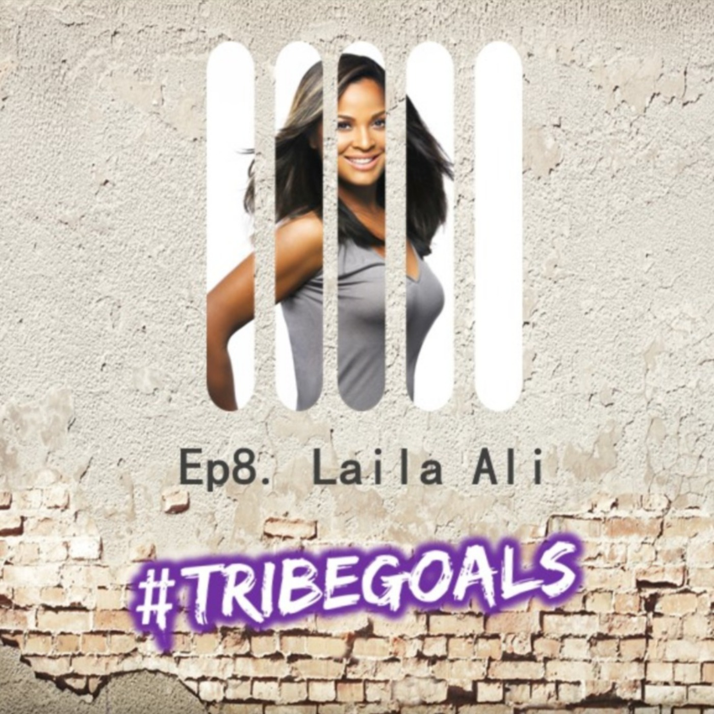S1. Ep 8. | #TRIBEGOALS with Laila Ali