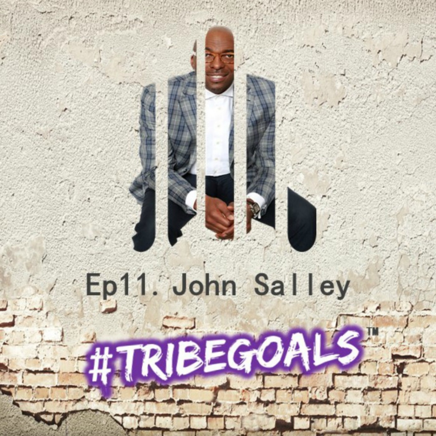 S1. E11. | #TRIBEGOALS WITH 4 X NBA CHAMPION JOHN SALLEY