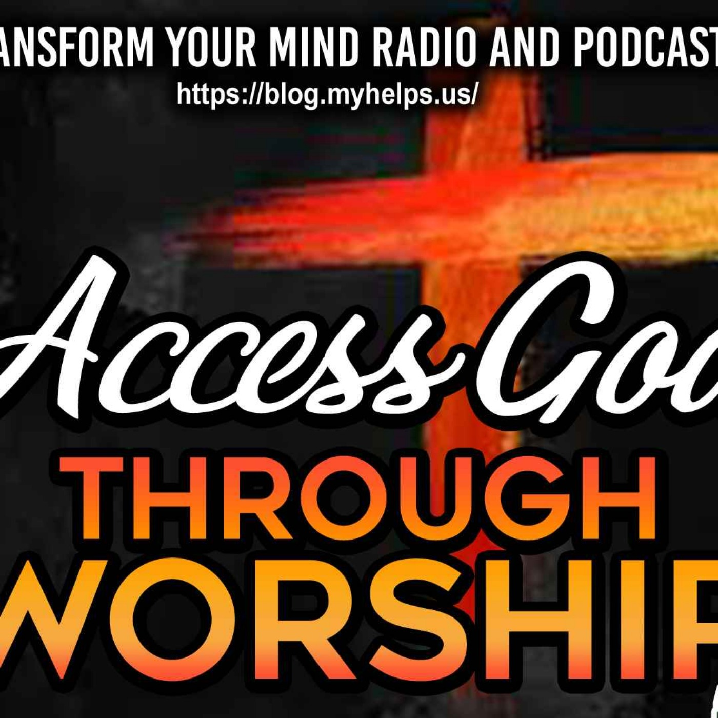 How to Access God Through Worship