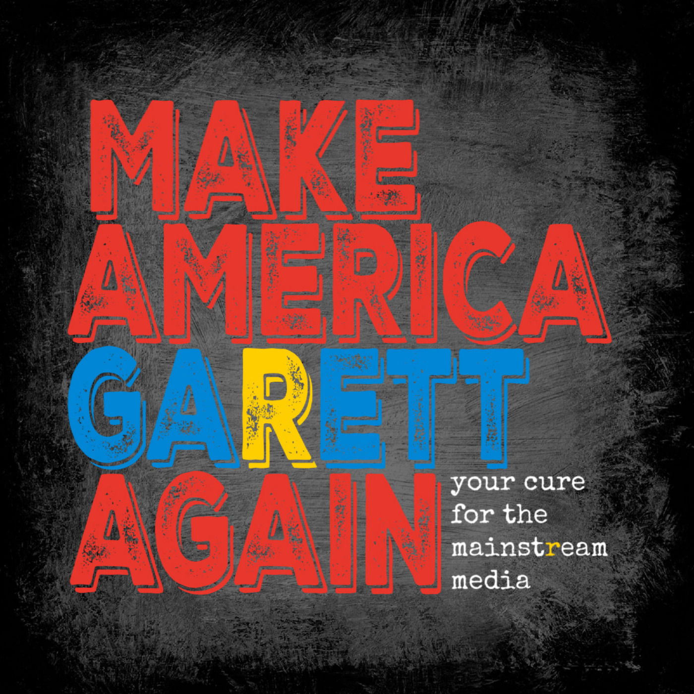 Make America Garett Again