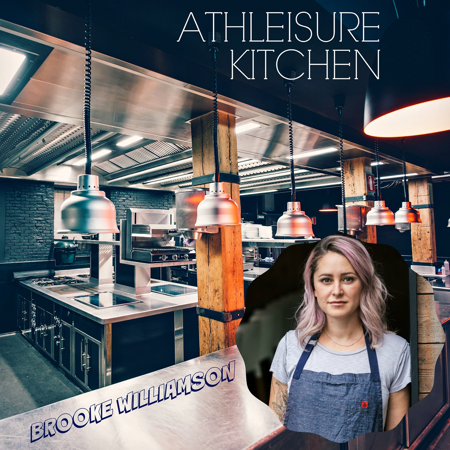 S1. Ep 1. | Athleisure Kitchen with Chef Brooke Williamson