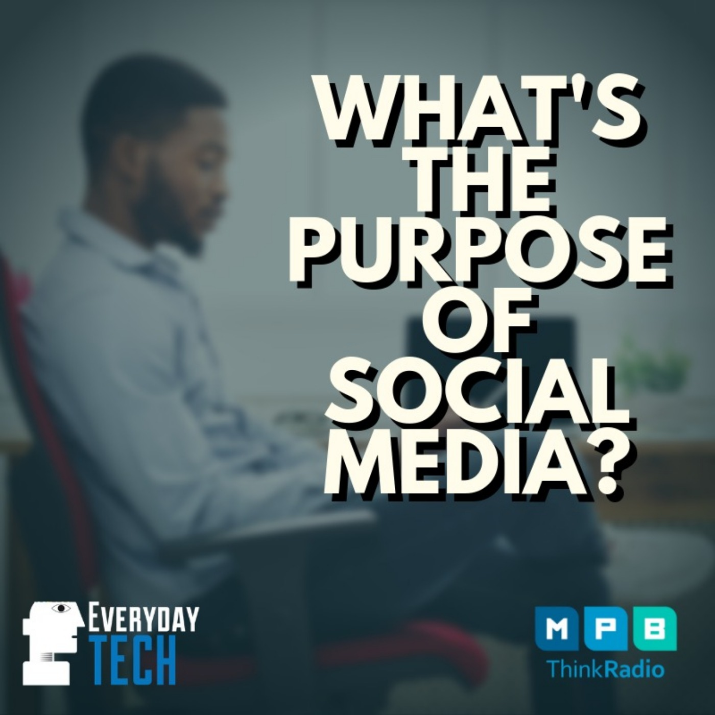 What's The Purpose of Social Media