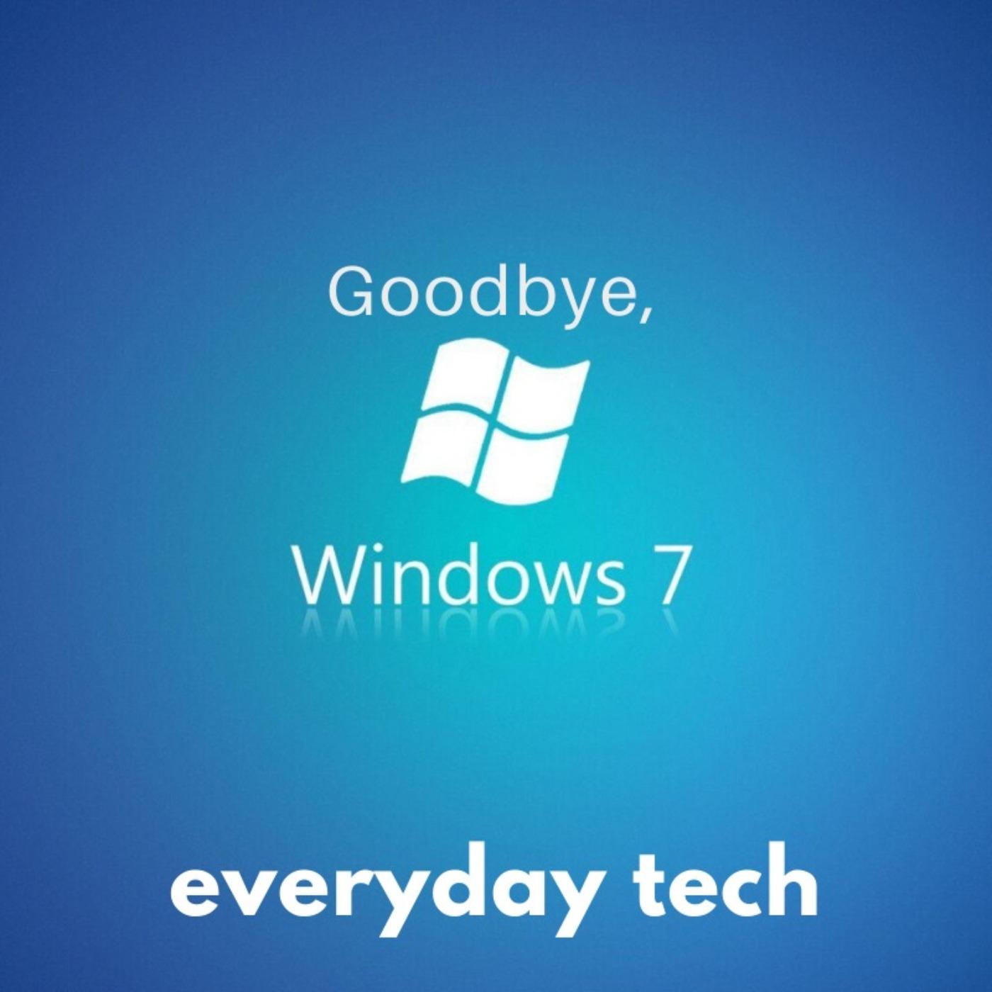 Goodbye, Windows 7