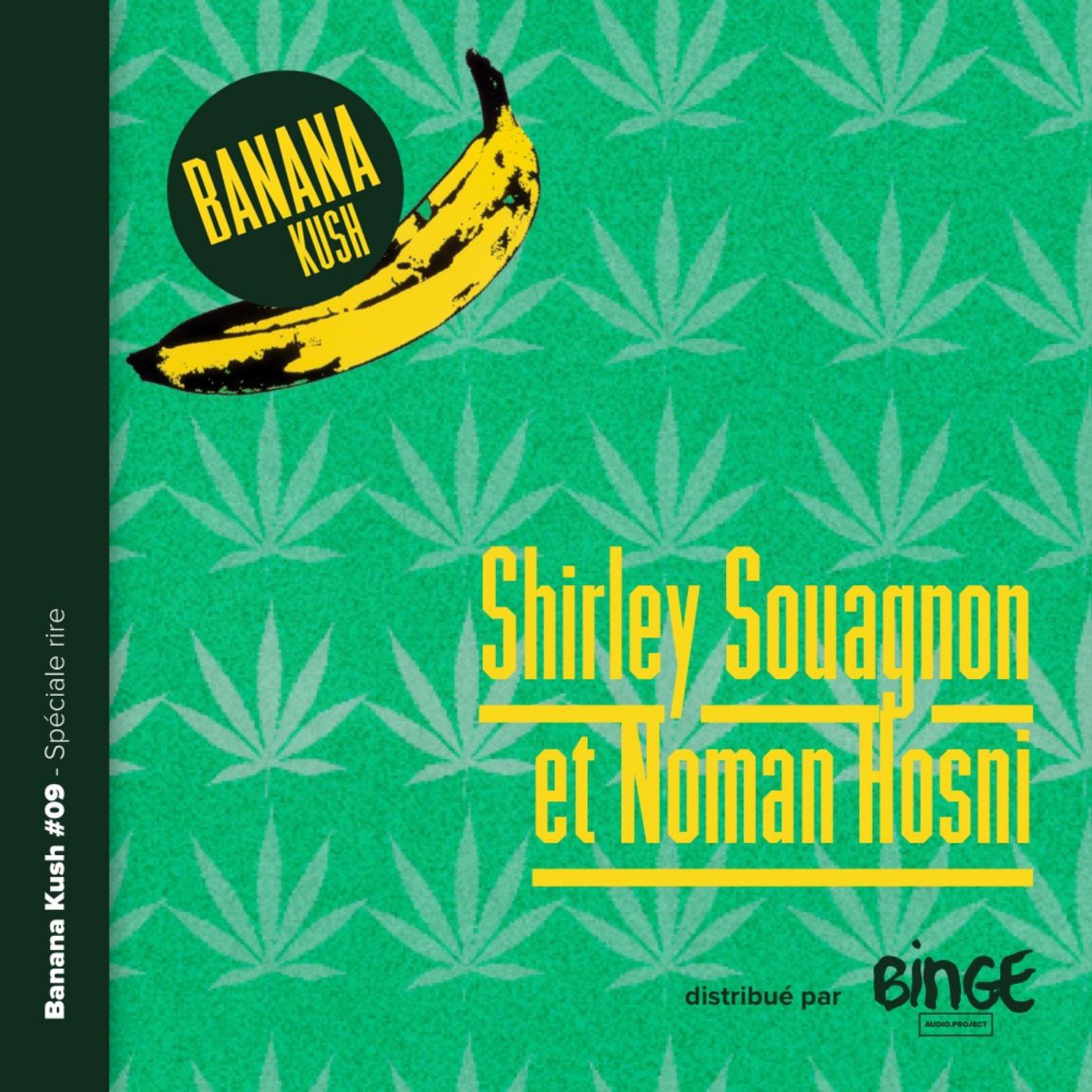 #09 - Spéciale rire avec Shirley Souagnon et Noman Hosni