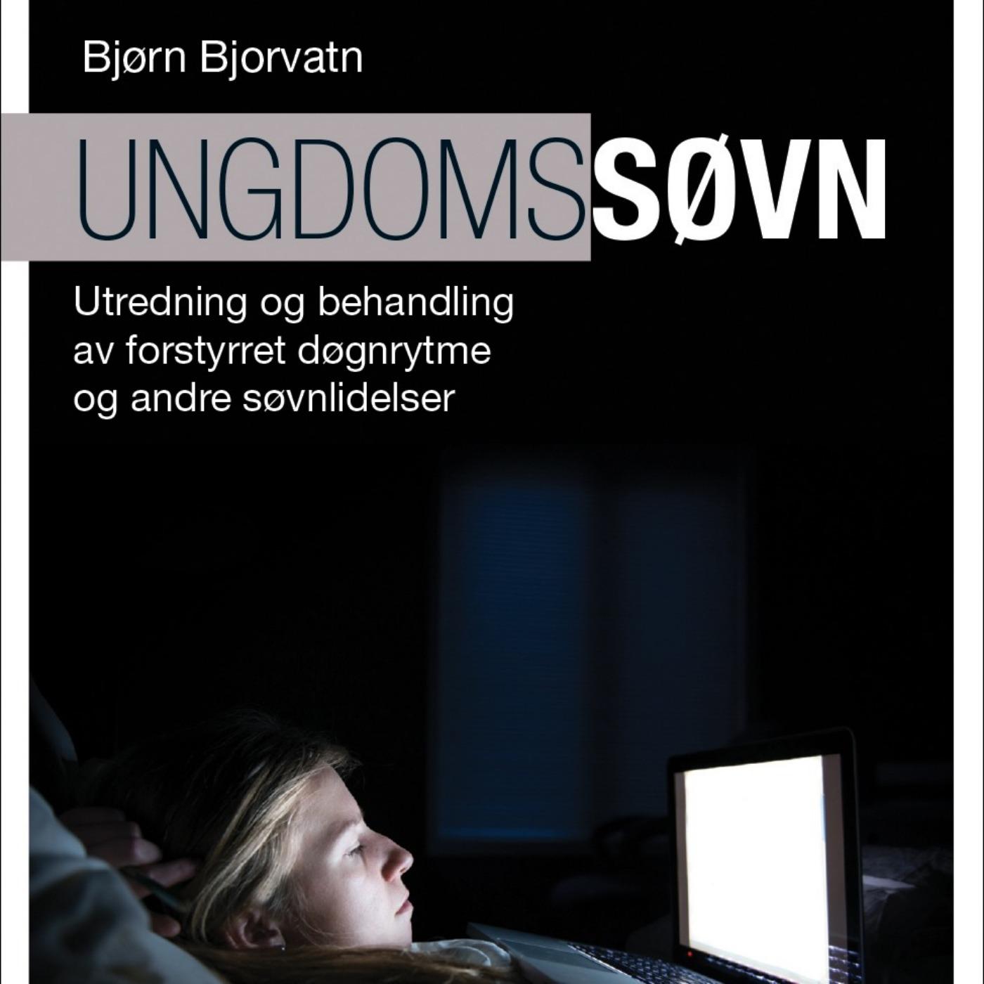 Ungdomssøvn med Bjørn Bjorvatn