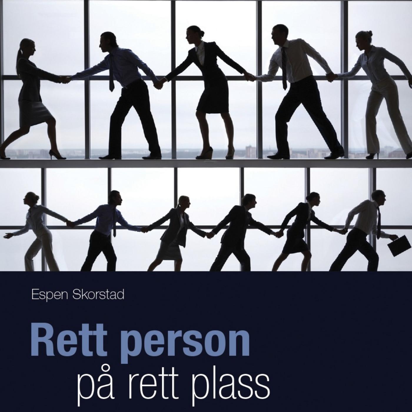Rett person på rett plass, med Espen Skorstad