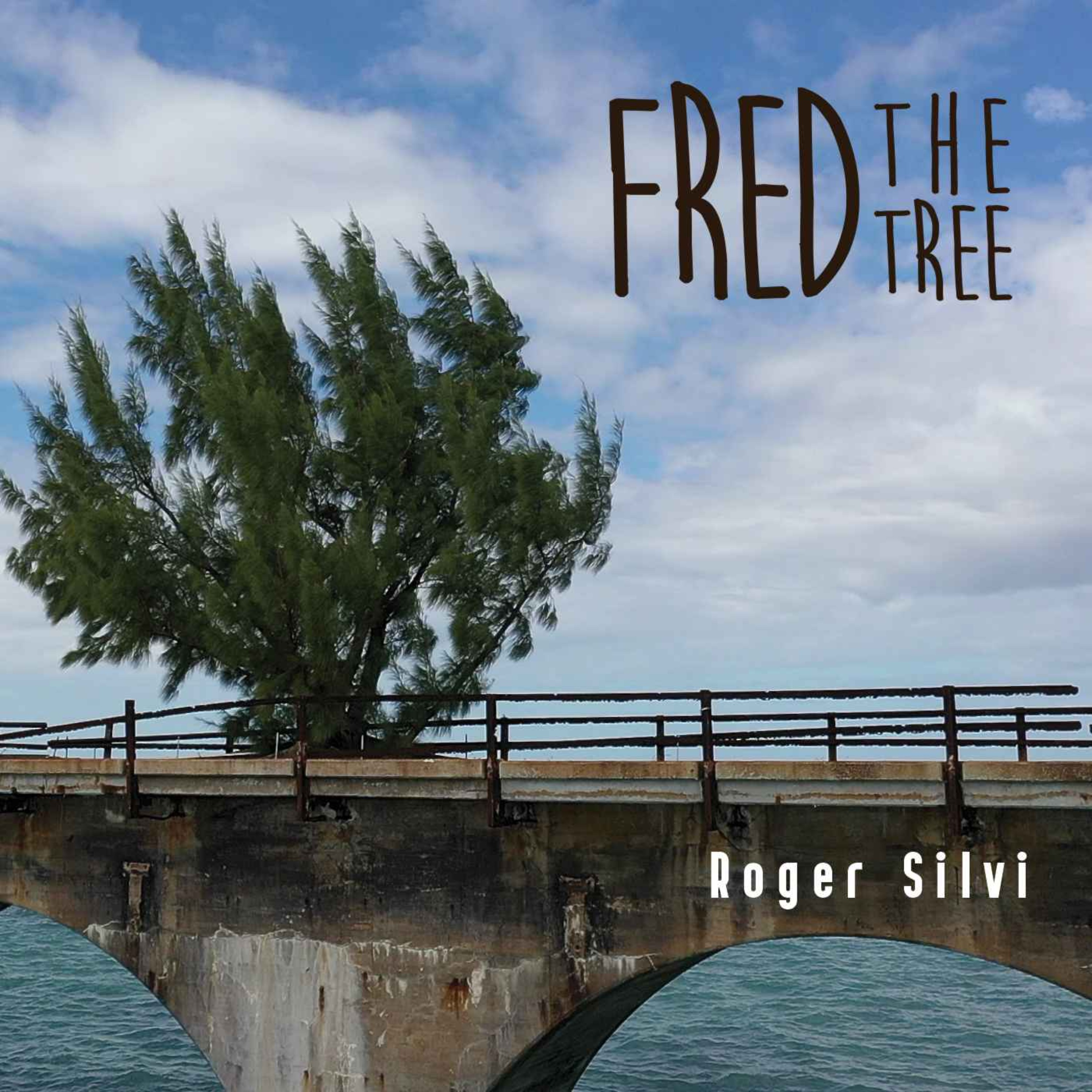 RadioA1A Interview with Roger Silvi, Singer-Songwriter 'Fred the Tree'