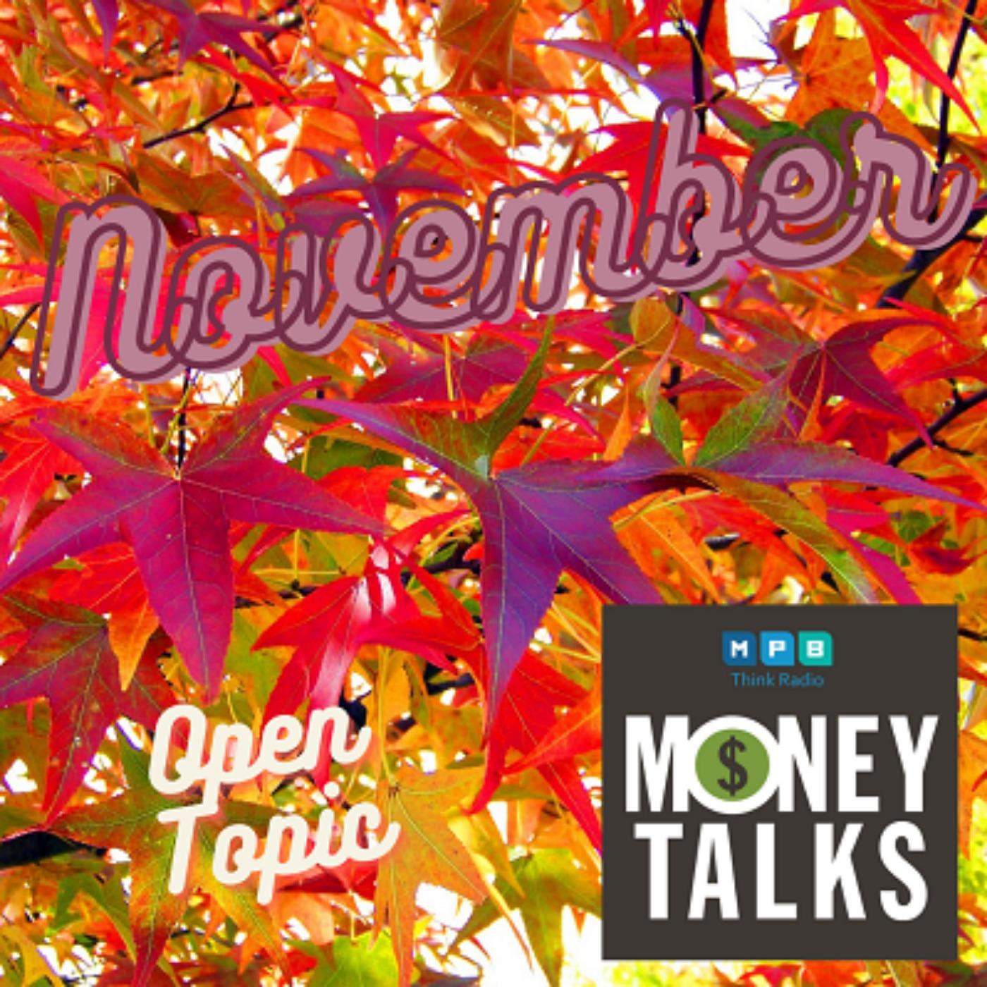 Money Talks: November Open Topic