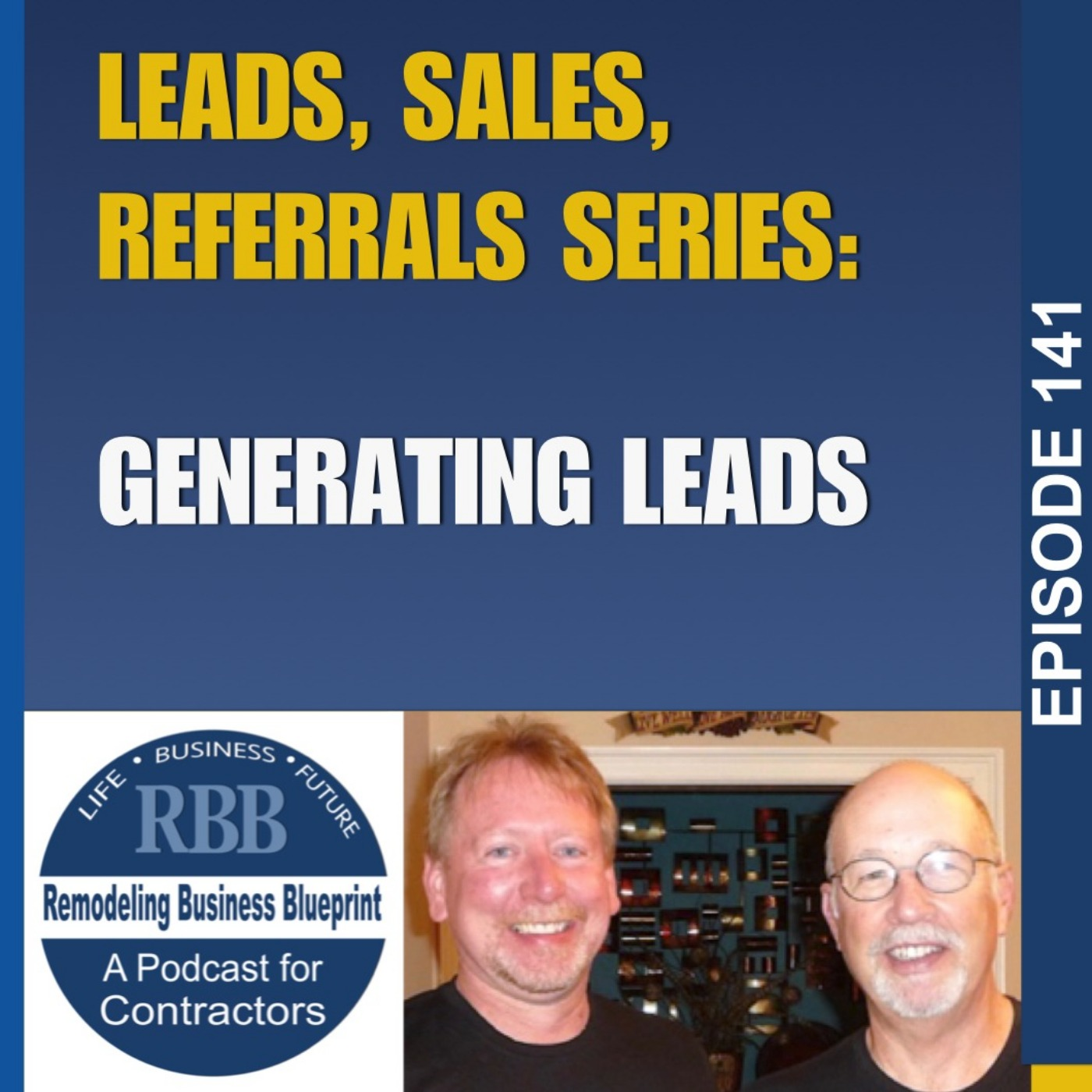 Leads, Sales, Referrals Series - Generating Leads